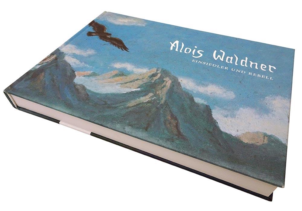 Alois Waldner, Einsiedler und Rebell edition bahnhof 2008