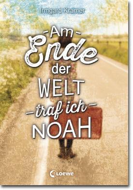 Am Ende der Welt traf ich Noah von Irmgard Kramer © Loewe Verlag