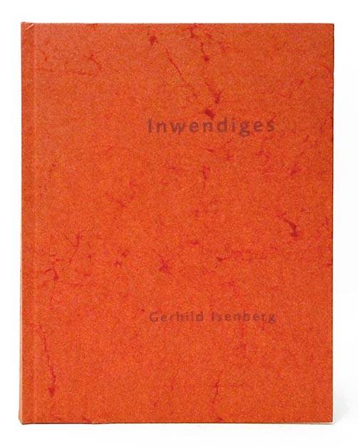 Inwendiges – Gedichte von Gerhild Isenberg mit Fotografien von Günther Voppichler – edition bahnhof 2003